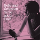 Belle and Sebastian :: Write about Love