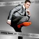 Michael Bublè :: Crazy Love (Hollywood Edition)