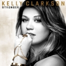 Kelly Clarkson :: Stronger (Singoli: Mr. Know it all - You love me - What doesn't kill you (Stronger) - Darkside - I forgive you - Let me down)