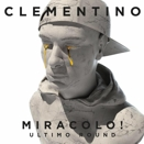 Clementino :: Miracolo Ultimo round | EAN: