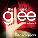 Compilation :: Glee: The music, Volume 3. Showstoppers