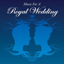Compilation :: Music for a Royal Wedding
