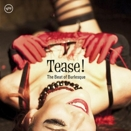 Compilation :: Tease! The beat of burlesque
