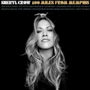 Sheryl Crow :: 100 miles from Memphis