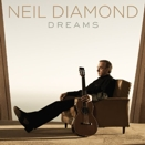 Neil Diamond :: Dreams