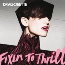 Dragonette :: Fixing to thrill