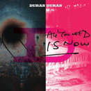 Duran Duran :: All you need is now