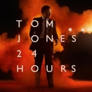 Tom Jones :: 24 hours