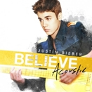 Justin Bieber :: Believe Acoustic