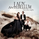 Lady Antebellum :: Own the night
