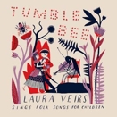 Laura Veirs :: Tumble Bee. Sings folk songs for children
