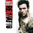 Marco Mengoni :: Re matto