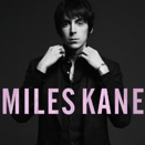 Miles Kane :: Colour of the trap
