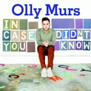 Olly Murs :: In case you didn't know. [Brani: Heart skips a beat (feat. Rizzle Kicks) - In case you didn't know - Dance with me tonight - On my cloud]