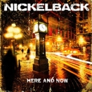 Nickelback :: Here and now (Singoli: When we stand together - Bottoms up)