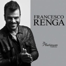 Francesco Renga :: The Platinum Collecrion (Singoli:  A un isolato da te / Vivendo adesso)