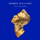 Robbie Williams :: Take the crown