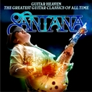 Santana :: Guitar Heaven. The greatest guitar classics of all time