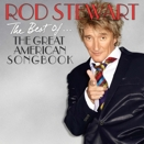 Rod Stewart :: The Best of the Great American Songbook