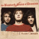 The Bastard Sons of Dioniso :: L'amor carnale