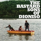 The Bastard Sons Of Dioniso :: Per non fermarsi mai