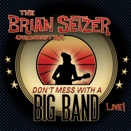 The Brian Setzer Orchestra :: Don't mess with a big band