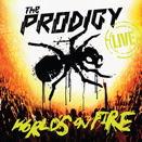 The Prodigy :: World,s on fire