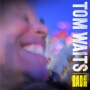 Tom Waits :: Bad as me