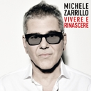 Michele Zarrillo :: Vivere e rinascere