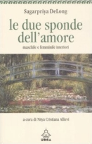 Sagarpriya DeLong :: Le due sponde dell'amore