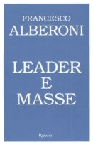 Francesco Alberoni :: Leader e masse