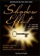 Deepak Chopra, Debbie Ford, Marianne Williamson :: The Shadow Effect